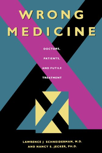 9780801863721: Wrong Medicine: Doctors, Patients, and Futile Treatment
