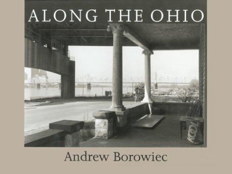 Along the Ohio (Creating the North American Landscape): Borowiec, Professor Andrew