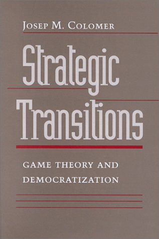 9780801863844: Strategic Transitions: Game Theory and Democratization