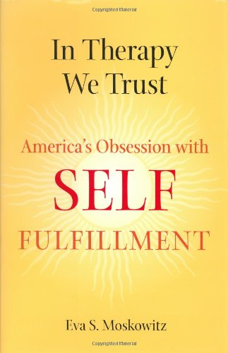 In Therapy We Trust: America's Obsession With Self-Fulfillment