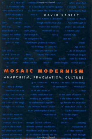 Mosaic Modernism Anarchism, Pragmatism, Culture