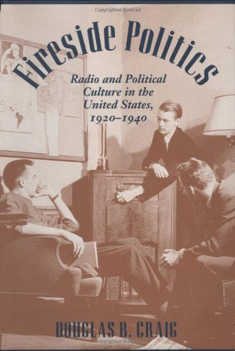 9780801864391: Fireside Politics: Radio and Political Culture in the United States, 1920-1940 (Reconfiguring American Political History)