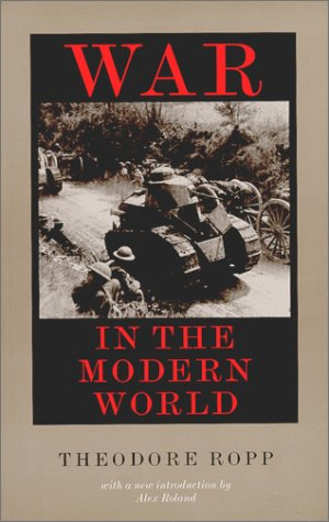 War in the Modern World: Theodore Ropp, Alex