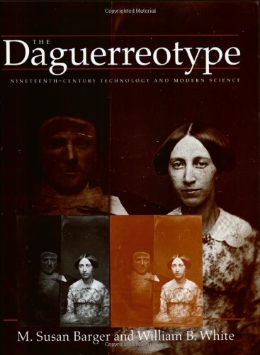 9780801864582: The Daguerreotype: Nineteenth-Century Technology and Modern Science