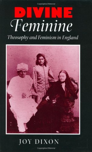 9780801864995: Divine Feminine: Theosophy and Feminism in England (The Johns Hopkins University Studies in Historical and Political Science)