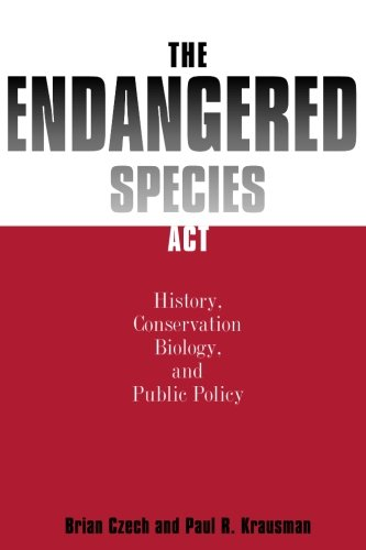 9780801865046: The Endangered Species Act: : History, Conservation, Biology, and Public Policy
