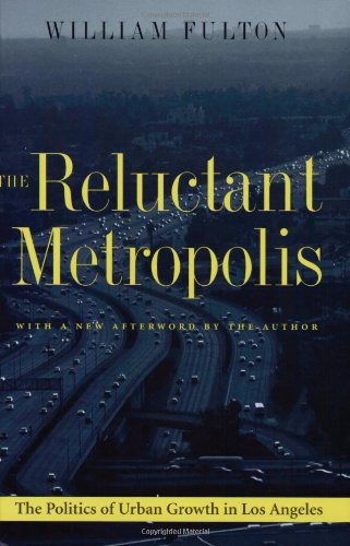 9780801865060: The Reluctant Metropolis: The Politics of Urban Growth in Los Angeles