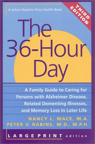 9780801865213: The 36-Hour Day, third edition, large print: The 36-Hour Day: A Family Guide to Caring for Persons with Alzheimer Disease, Related Dementing ... Life (A Johns Hopkins Press Health Book)