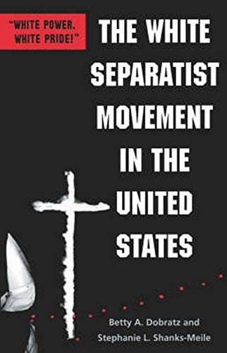 9780801865374: The White Separatist Movement in the United States: