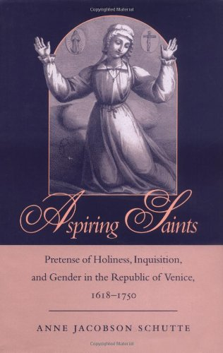 9780801865480: Aspiring Saints: Pretense of Holiness, Inquisition, and Gender in the Republic of Venice, 1618-1750