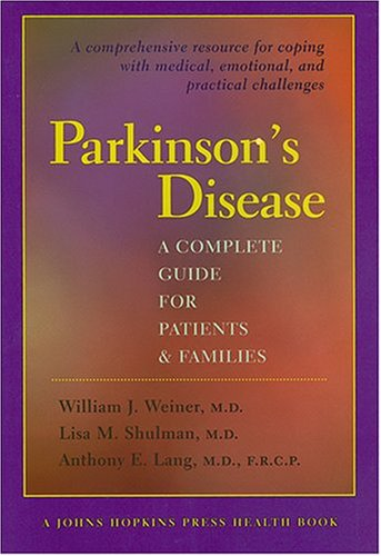 Parkinson's Disease: A Complete Guide for Patients: Weiner, William J.;