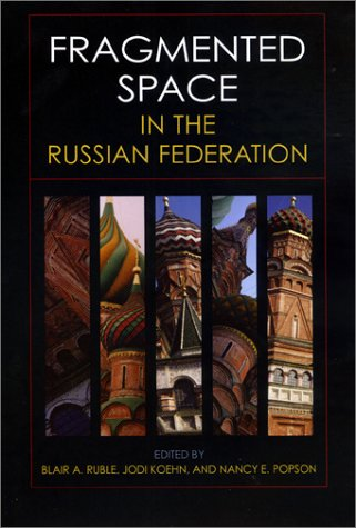 9780801865701: Fragmented Space in the Russian Federation (Woodrow Wilson Center Press)