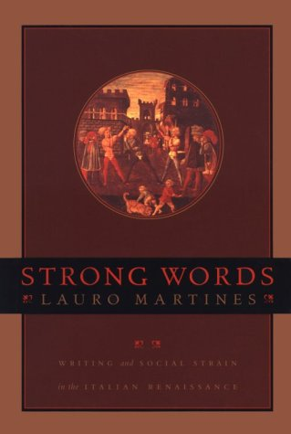 9780801865749: Strong Words: Writing & Social Strain in the Italian Renaissance
