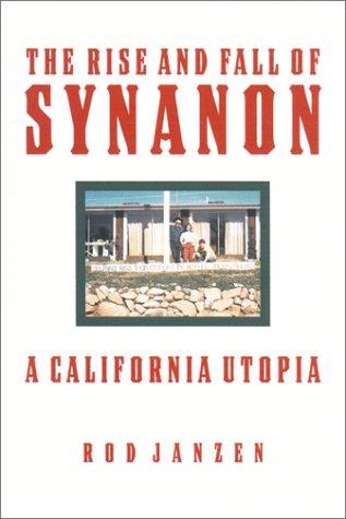 The Rise and Fall of Synanon: A: Professor Rod Janzen