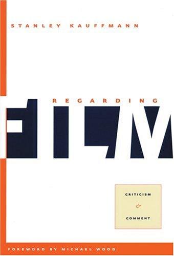 9780801865848 Regarding Film Criticism And Comment Paj Books Abebooks Kauffmann Mr Stanley 0801865840