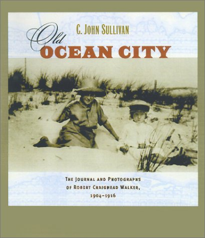 9780801865855: Old Ocean City: The Journal and Photographs of Robert Craighead Walker, 1904-1916