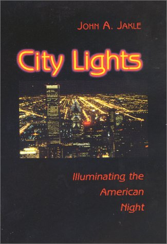 9780801865930: City Lights: Illuminating the American Night (Landscapes of the Night)