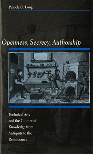 9780801866067: Openness, Secrecy, Authorship: Technical Arts and the Culture of Knowledge from Antiquity to the Renaissance