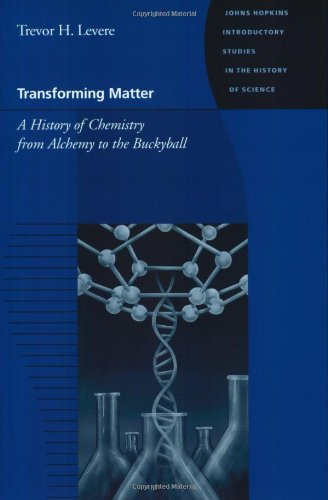 Transforming Matter: A History of Chemistry from: Levere, Trevor Harvey