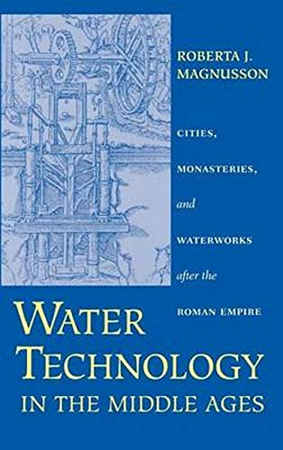 9780801866265: Water Technology in the Middle Ages: Cities, Monasteries, and Waterworks After the Roman Empire (Johns Hopkins Studies in the History of Technology)