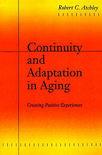 9780801866326: Continuity and Adaptation in Aging: Creating Positive Experiences