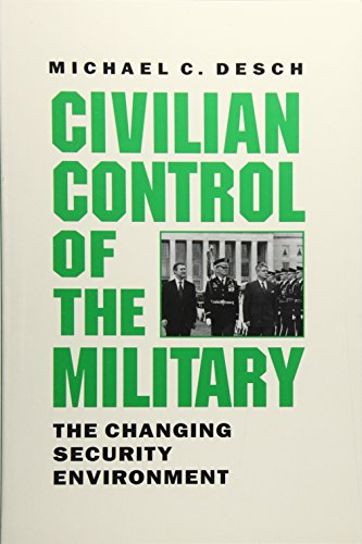 9780801866395: Civilian Control of the Military: The Changing Security Environment