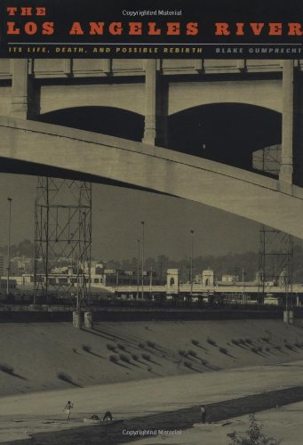 9780801866425: The Los Angeles River: Its Life, Death, and Possible Rebirth