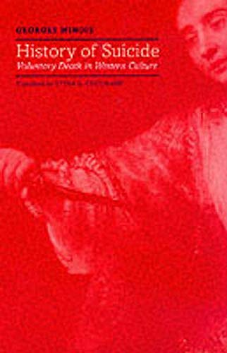 9780801866470: History of Suicide: Voluntary Death in Western Culture (Medicine and Culture)