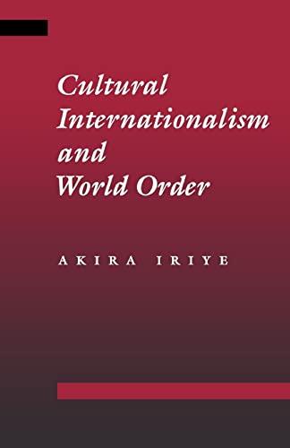 Cultural Internationalism and World Order: Akira Iriye
