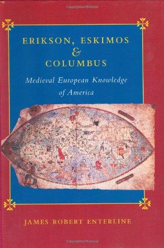 9780801866609: Erikson, Eskimos, and Columbus: Erikson, Eskimos & Columbus: Medieval European Knowledge of America