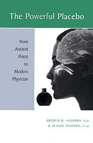 9780801866753: The Powerful Placebo: From Ancient Priest to Modern Physician