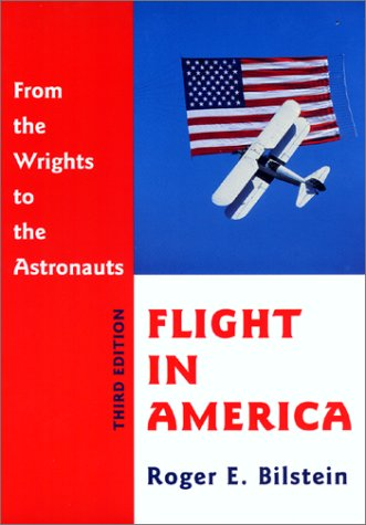 9780801866852: Flight in America: From the Wrights to the Astronauts