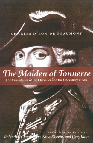 the Maiden of Tennerre - the vicissitudes of the Chevalier and the Chevaliere d''Eon&#x27...