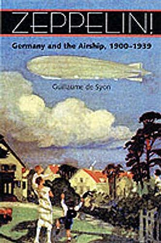 9780801867347: Zeppelin!: Germany and the Airship, 1900-1939