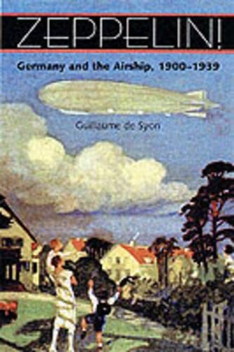 Zeppelin! Germany and the Airship, 1900-1939