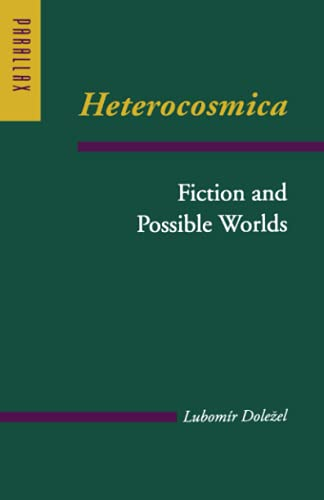 9780801867385: Heterocosmica: Fiction and Possible Worlds (Parallax: Re-visions of Culture and Society)