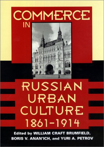 9780801867507: Commerce in Russian Urban Culture, 1861-1914 (Woodrow Wilson Center Press)