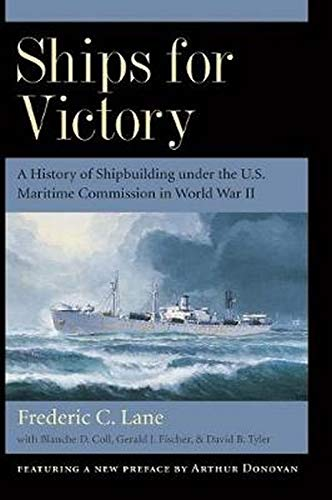 Ships for Victory: A History of Shipbuilding under the U.S. Maritime Commission in World War II Format: Paperback