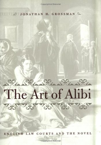 9780801867552: The Art of Alibi: English Law Courts and the Novel