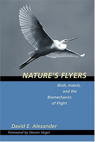9780801867569: Nature's Flyers: Birds, Insects, and the Biomechanics of Flight