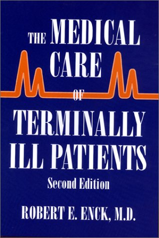 9780801867668: The Medical Care of Terminally Ill Patients (The Johns Hopkins Series in Hematology/Oncology)