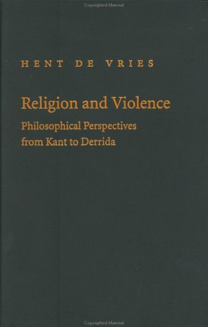 9780801867675: Religion and Violence: Philosophical Perspectives from Kant to Derrida