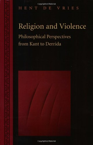 9780801867682: Religion and Violence: Philosophical Perspectives from Kant to Derrida