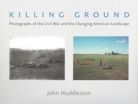 9780801867736: Killing Ground: The Civil War and the Changing American Landscape (Creating the North American Landscape)