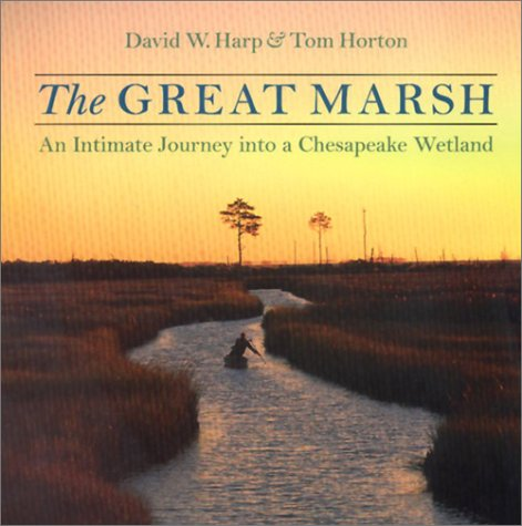 9780801867774: The Great Marsh: An Intimate Journey into a Chesapeake Wetland