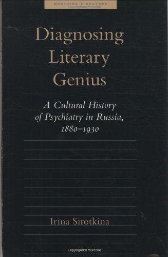 9780801867828: Diagnosing Literary Genius: A Cultural History of Psychiatry in Russia, 1880-1930 (Medicine and Culture)