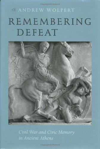 Remembering Defeat: Civil War and Civic Memory: Wolpert, Andrew