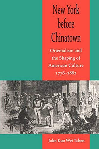 9780801867941: New York before Chinatown: Orientalism and the Shaping of American Culture, 1776-1882