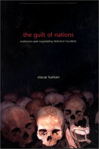 9780801868078: The Guilt of Nations: Restitution and Negotiating Historical Injustices