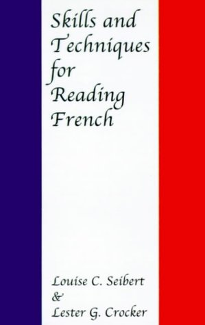 Skills and Techniques for Reading French: Seibert, Louise C.,